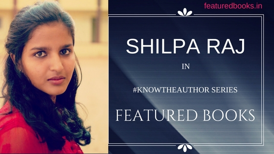 Shilpa Raj Author #knowtheauthor