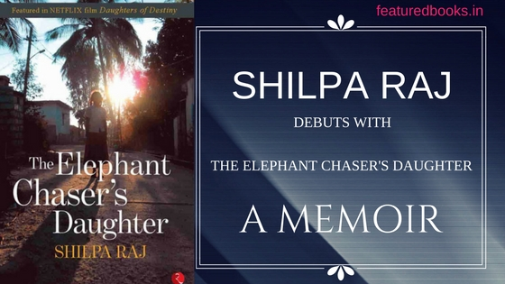Shilpa Raj The Elephant Chaser's Daughter