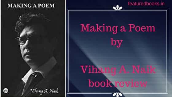 Making a Poem by Vihang Naik review book