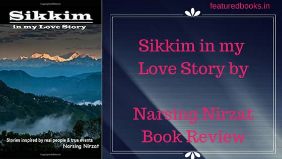 Sikkim in My Love Story review Featured books